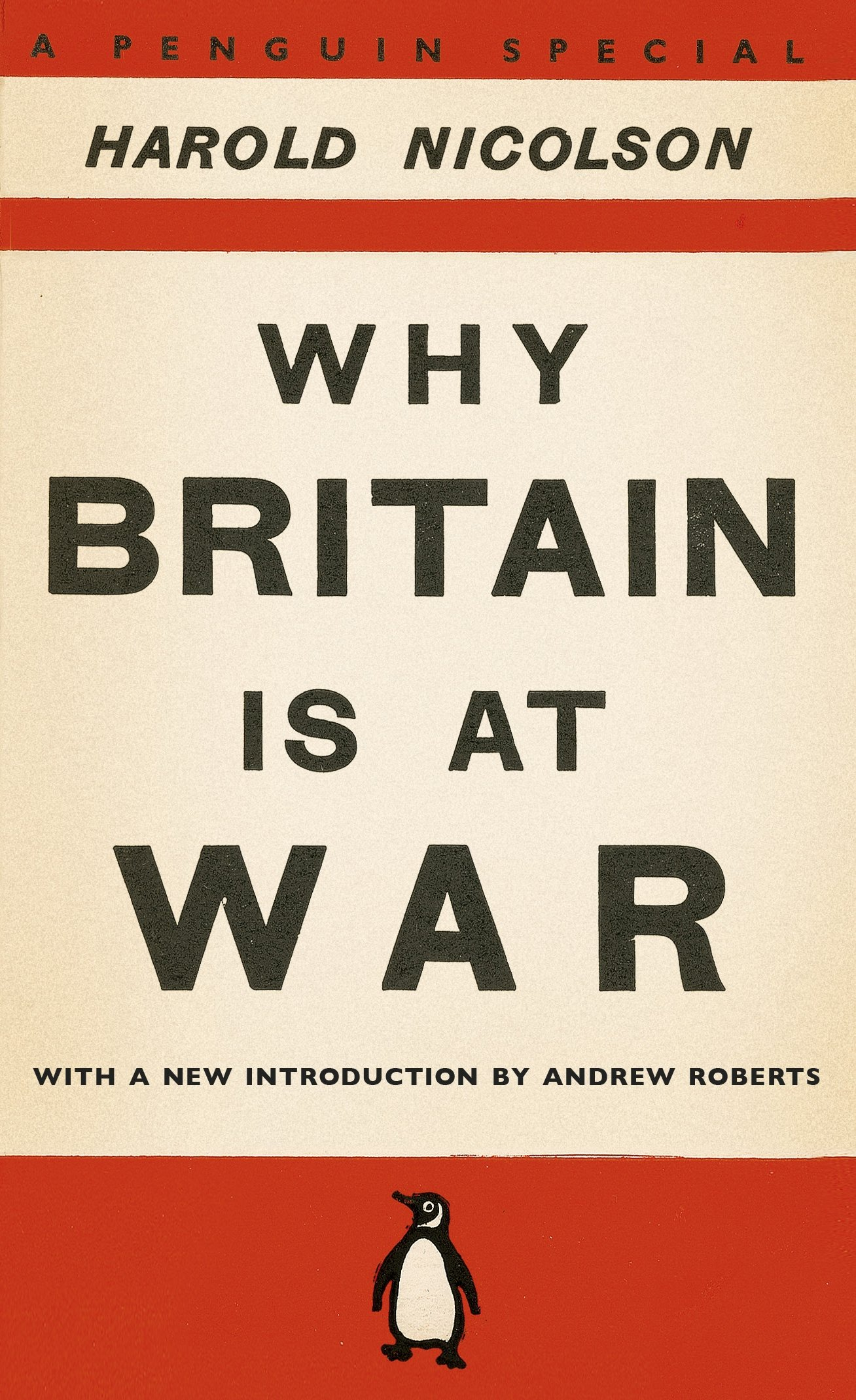 Why Britain Is At War: With A New Introduction By Andrew Roberts: Harold  Nicolson: 9780141048963: Amazon: Books