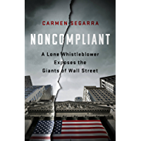 Noncompliant: A Lone Whistleblower Exposes the Giants of Wall Street (English Edition)