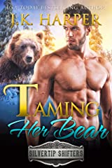 Taming Her Bear (Silvertip Shifters Book 3) Kindle Edition