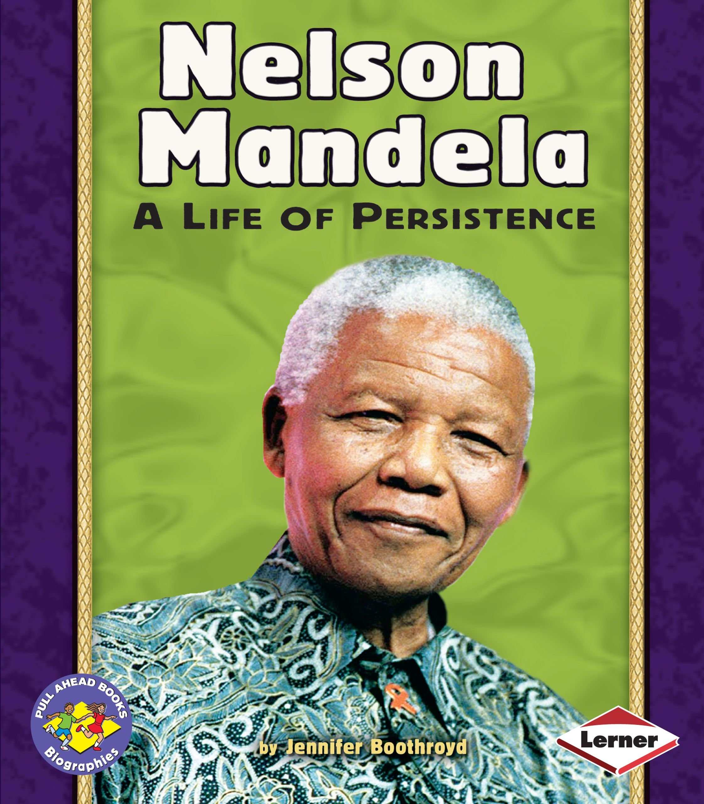 Download Nelson Mandela: A Life of Persistence (Pull Ahead Books: Biographies) PDF