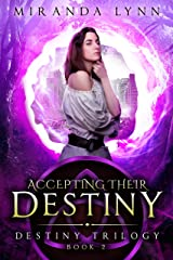 Accepting their Destiny (The Destiny Trilogy Book 2) Kindle Edition
