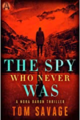 The Spy Who Never Was: A Nora Baron Thriller Kindle Edition