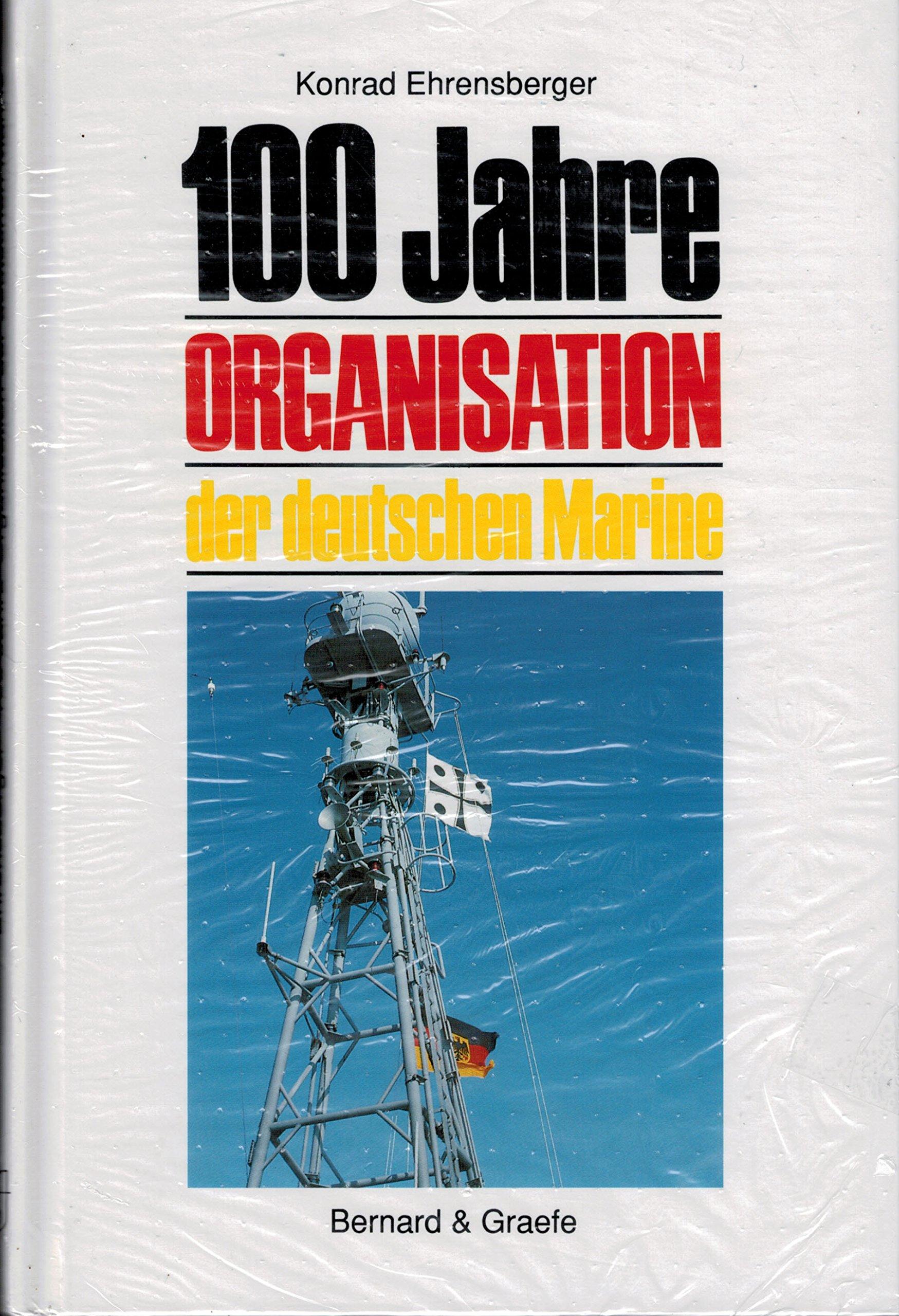 Hundert Jahre Organisation der Deutschen Marine