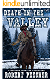 Death in the Valley: A Western Frontier Adventure (The Moses Calhoun Mountain Westerns Book 2)