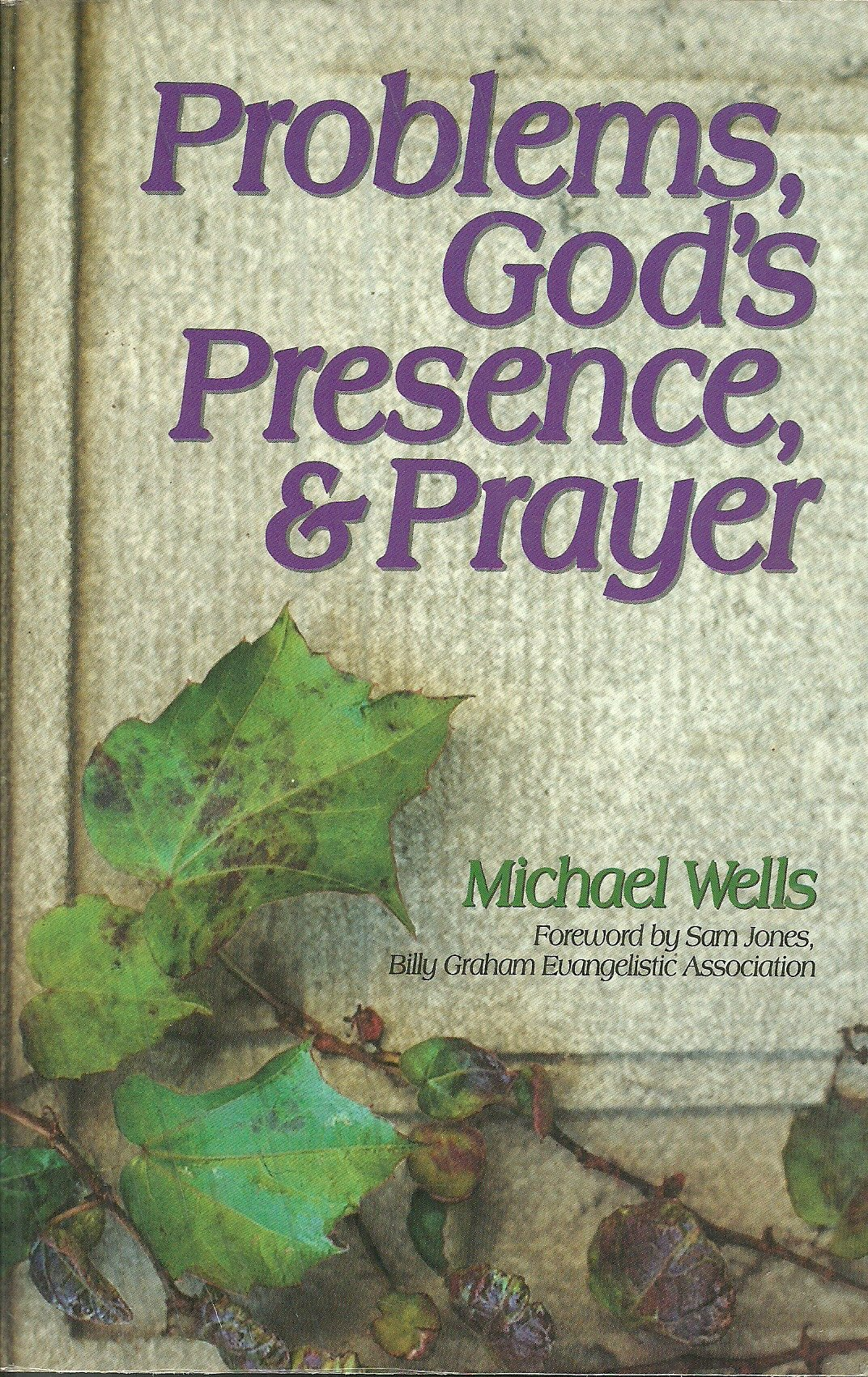 Download Problems, God's Presence, and Prayer: Experience the Joy of a Successful Christian Life PDF
