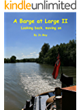 A Barge at Large II: Looking back, moving on