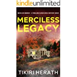 Merciless Legacy: A Thrilling Closed Circle Mystery Series (Merciless Murder Mystery Thriller)