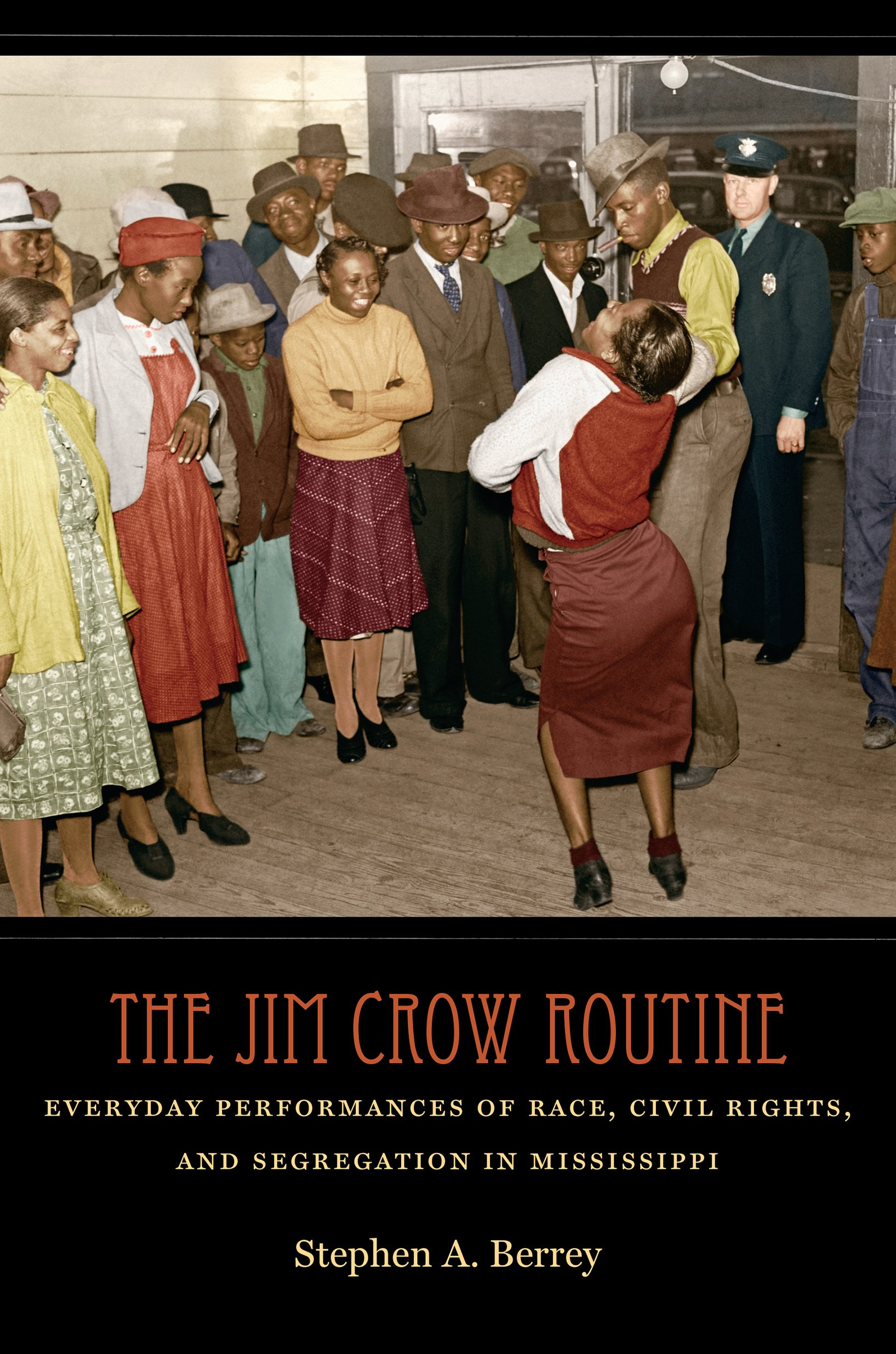 The Jim Crow Routine: Everyday Performances Of Race, Civil Rights, And  Segregation In Mississippi: Stephen A Berrey: 9781469620930: Amazon:  Books
