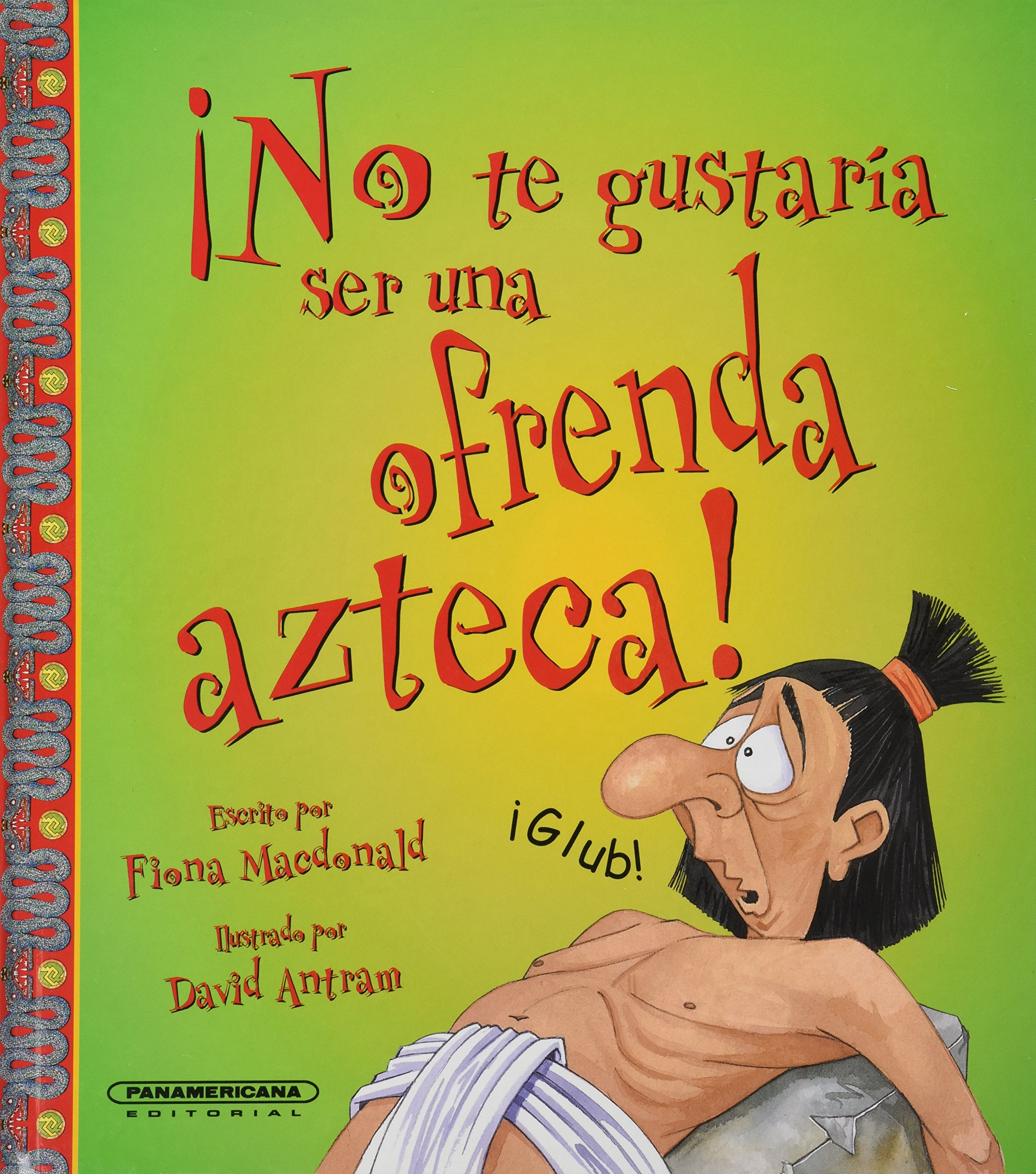Download No te gustari ser...Una ofrenda Azteca! (No Te Gustaria Ser / You Would Not Want to Be) (Spanish Edition) pdf epub