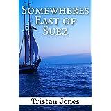 Somewheres East of Suez