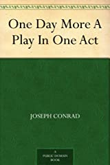 One Day More A Play In One Act Kindle Edition