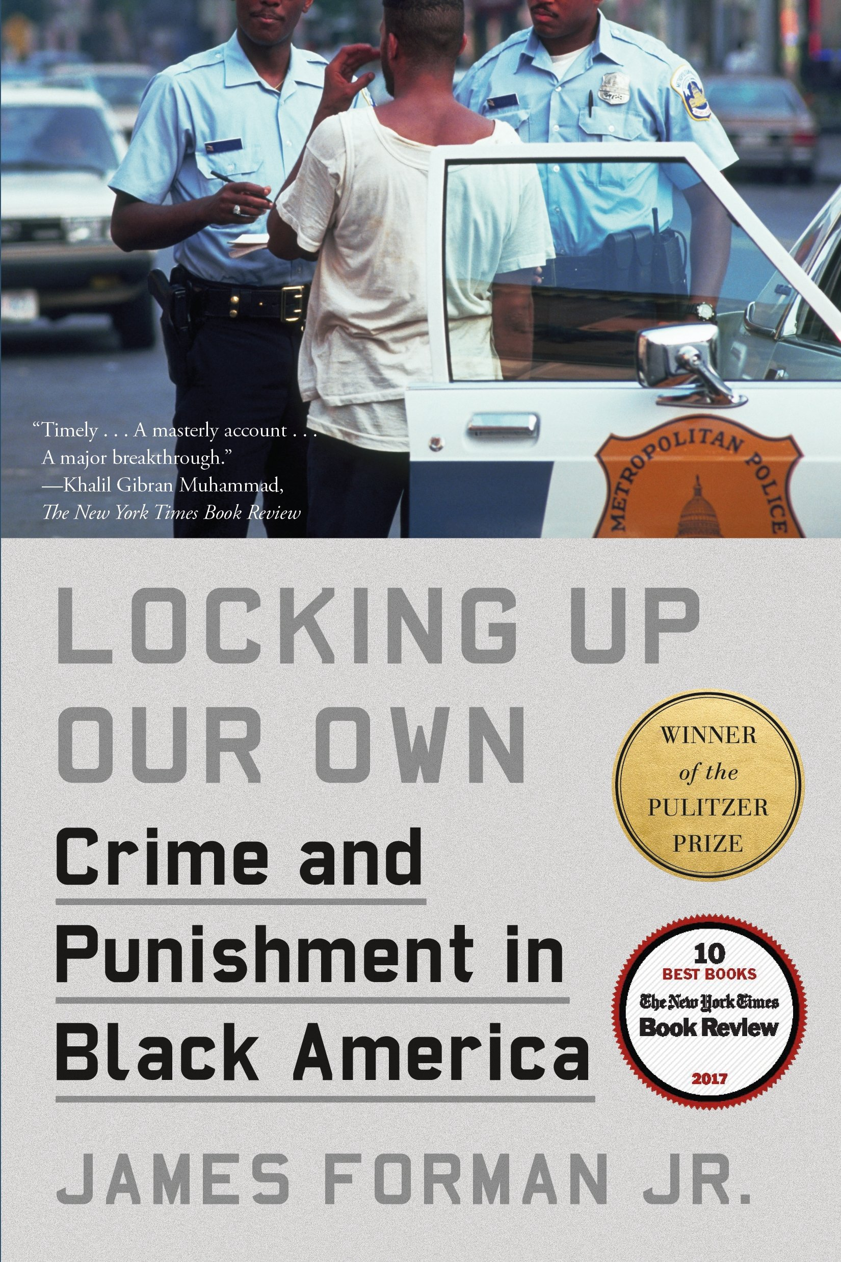 Locking Up Our Own: Crime and Punishment in Black America