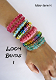 Loom Bands 1 - Easy (English Edition)