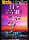 Honeymoon For Three (Honeymoon Series Book 2) (English Edition)