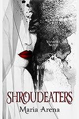 Shroudeaters: A Vampire Novel Kindle Edition