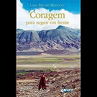 Coragem para seguir em frente (Lama Michel Rinpoche)