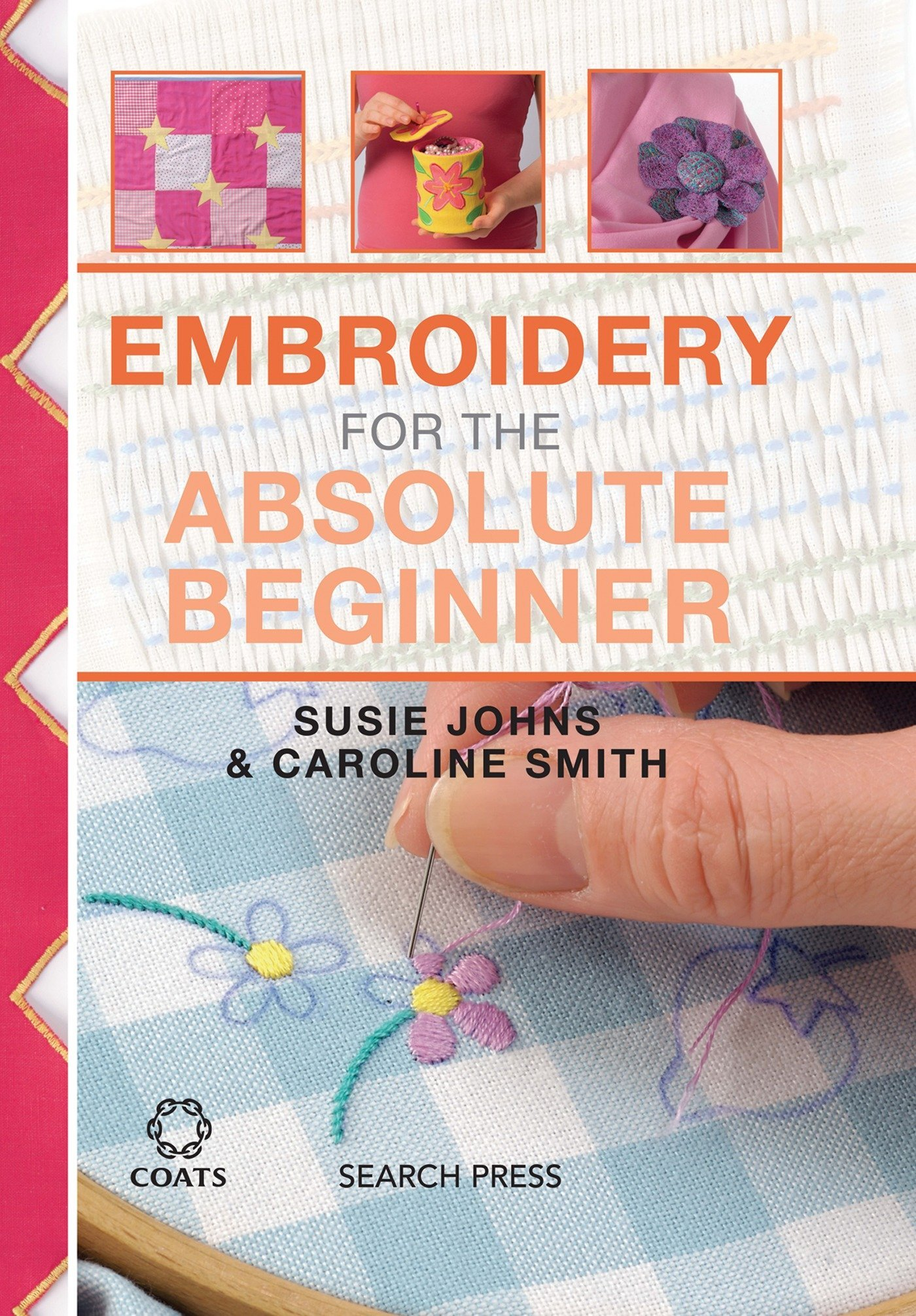 Buy Embroidery for the Absolute Beginner (Absolute Beginner Craft) Book  Online at Low Prices in India | Embroidery for the Absolute Beginner  (Absolute ...