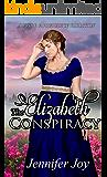 The Elizabeth Conspiracy: A Pride & Prejudice Variation