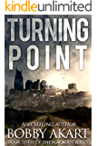 Turning Point: A Post Apocalyptic EMP Survival Fiction Series (The Blackout Series Book 3) (English Edition)