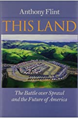 This Land: The Battle over Sprawl and the Future of America Hardcover