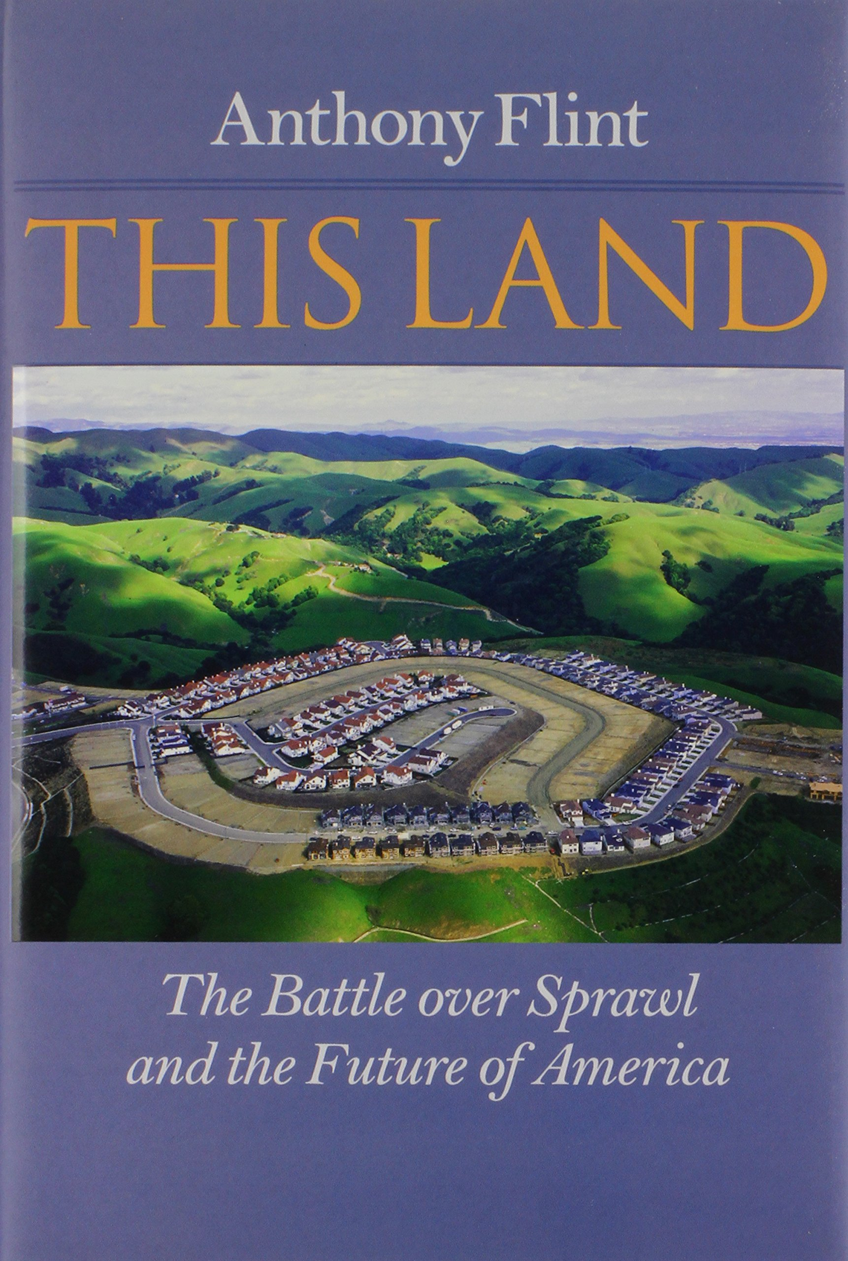 This Land: The Battle over Sprawl and the Future of America PDF