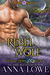 Rebel Wolf (Aloha Shifters: Pearls of Desire Book 4) Kindle Edition