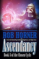 Ascendancy: Book 3 of The Chosen Cycle Kindle Edition