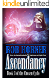 Ascendancy: Book 3 of The Chosen Cycle