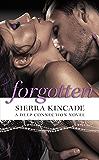 Forgotten (Deep Connection Novel, A Book 2)