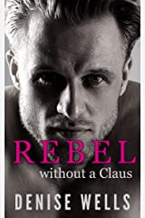 Rebel without a Claus: A M/M Love at first sight romance Kindle Edition