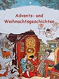 Advents- und Weihnachtsgeschichten (Das schönste Fest des Jahres)