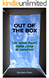OUT OF THE BOX: Un anno fuori dalla zona di comfort (Italian Edition)