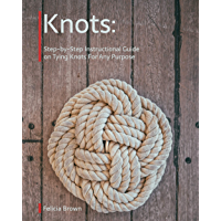Knots. Step-by-Step Instructional Guide on Tying Knots For Any Purpose (English Edition)