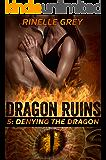 Denying the Dragon (Dragon Ruins Book 5) (English Edition)