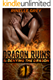 Denying the Dragon (Dragon Ruins Book 5)