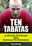 10 Tabatas - 4-Minute Workouts that Improve Performance (English Edition)