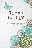 Given to Fly (English Edition)