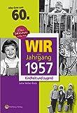 Wir vom Jahrgang 1957 - Kindheit und Jugend (Jahrgangsbände): 60. Geburtstag