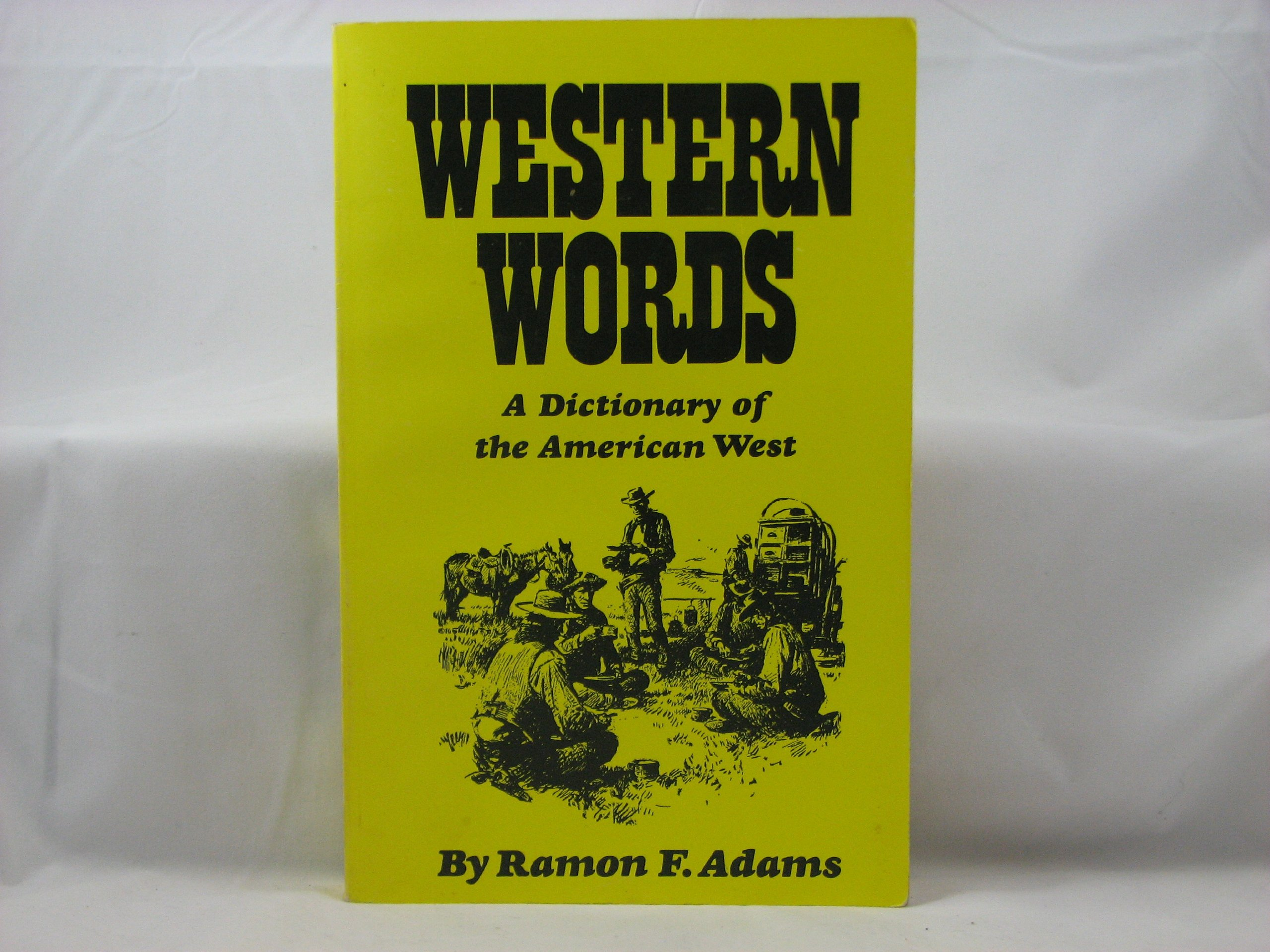 Western Words: A Dictionary of the American West: Ramon F. Adams:  9780806111735: Books - Amazon.ca