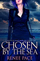 Chosen by the Sea: A Siren's Lure Series, Book One, Volume One Kindle Edition