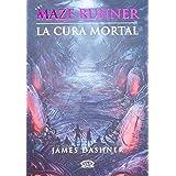 3 - La cura mortal - Maze Runner (Maze Runner Trilogy) (Spanish Edition)