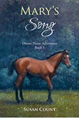 Mary's Song (Dream Horse Adventures Book 1) Kindle Edition