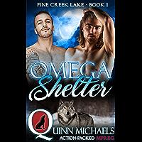 Omega Shelter (Pine Creek Lake Den (Alpha Omega M/M Gay Mpreg Romance) Book 1) (English Edition)