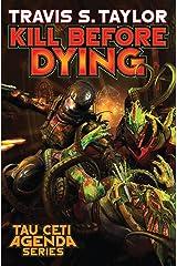 Kill Before Dying (Tau Ceti Agenda Book 5) Kindle Edition