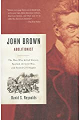 John Brown, Abolitionist: The Man Who Killed Slavery, Sparked the Civil War, and Seeded Civil Rights Paperback