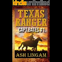 Texas Ranger: A Western Adventure (Captain Bates Book 1)