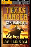 Texas Ranger 1: Western Fiction Adventure (Capt. Bates)