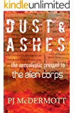 Dust and Ashes: The Apocalyptic Prequel to The Alien Corps (Prosperine)