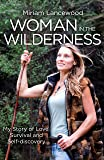 Woman in the Wilderness: My Story of Love, Survival and Self-Discovery (English Edition)