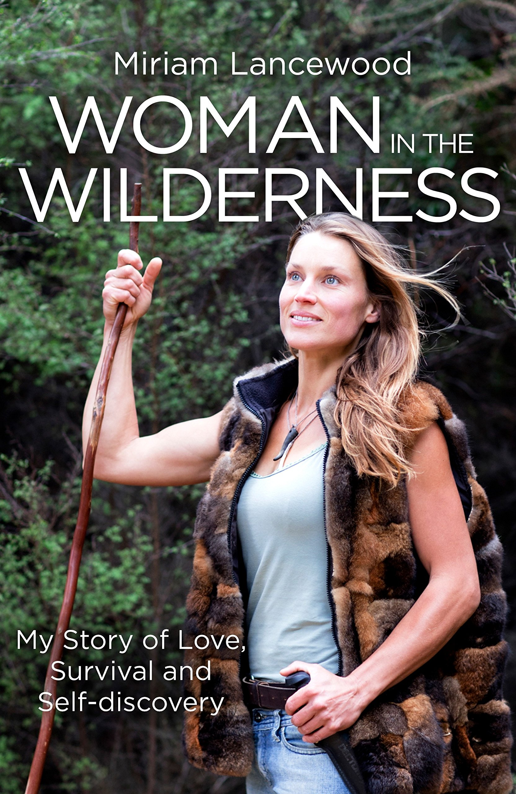 Woman in the Wilderness: My Story of Love Survival and Self-Discovery (English Edition)